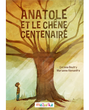Anatole and the hundred-year-old oak tree