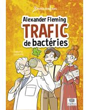 Alexandre Fleming, bacterial traffic