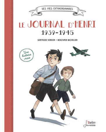 Growing Up during the War. Henri's Diary, 1939-1945