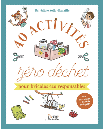 40 Zero-Waste DIY Activities for Environmentally-friendly Kids