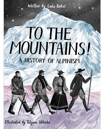 To the mountains! The History of Alpinism