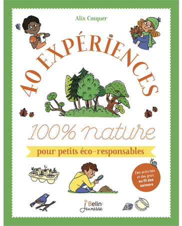 40 Experiments for Eco-friendly Kids
